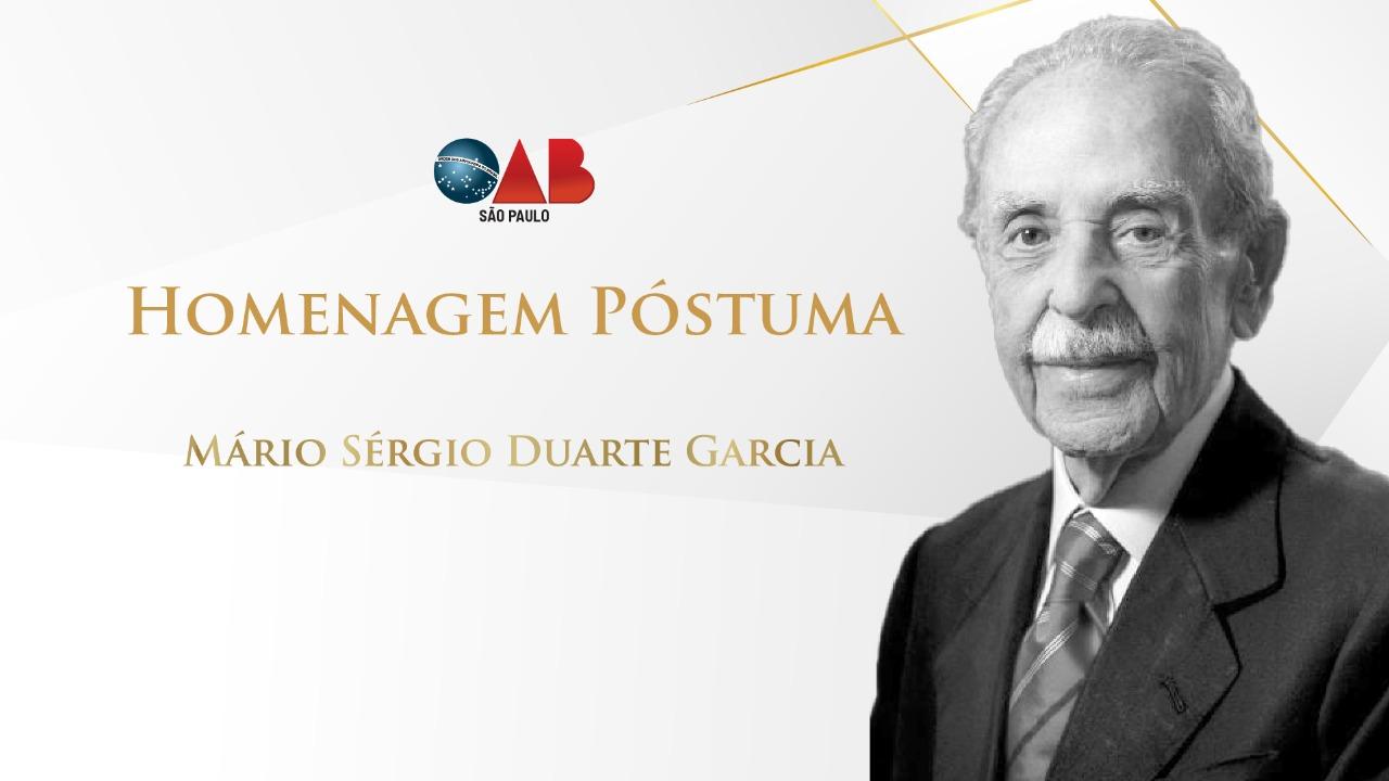 homenagem póstuma ao ex-presidente da OAB SP e OAB Nacional, Mário Sérgio Duarte Garcia